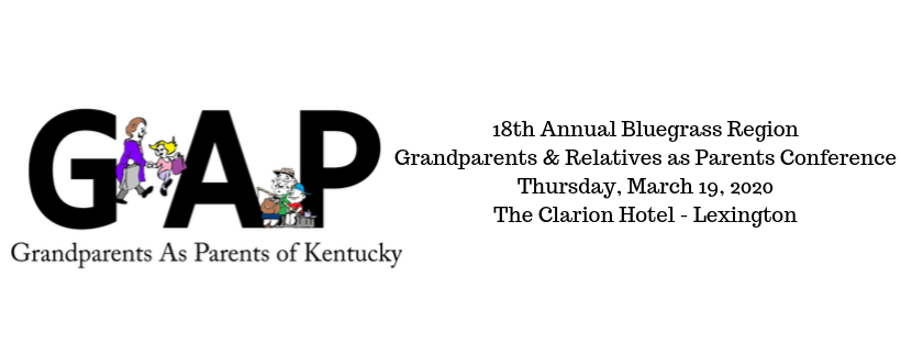 18th annual bluegrass region grandparents & relatives as parents conference thursday, march 19, 2019 the clarion hotel lexington 2